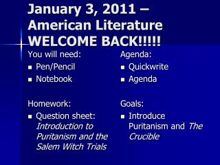January 3, 2011 –  American Literature WELCOME BACK!!!!!