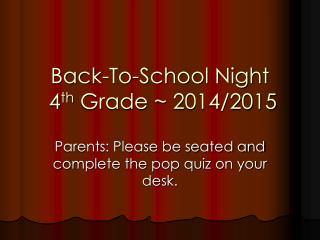 Back-To-School Night  4 th  Grade ~  2014/2015