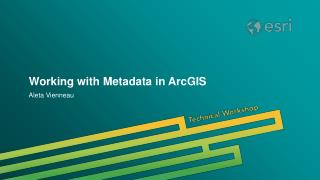 Working with Metadata in ArcGIS