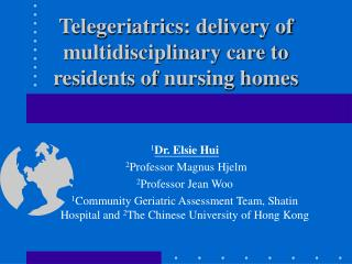 Telegeriatrics: delivery of multidisciplinary care to residents of nursing homes