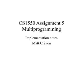 CS1550 Assignment 5 Multiprogramming