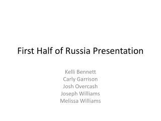 First Half of Russia Presentation