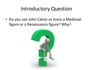 Introductory Question