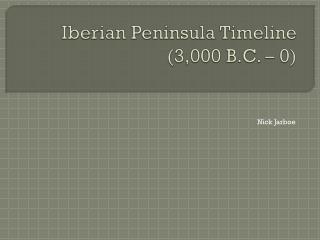 Iberian Peninsula Timeline (3,000 B.C. – 0)
