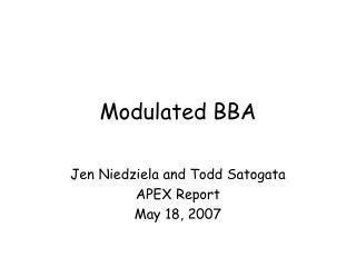 Modulated BBA