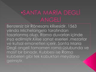 SANTA MARİA DEGLİ ANGELİ