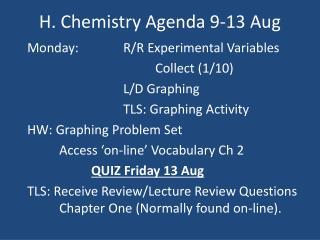 H. Chemistry Agenda 9-13 Aug