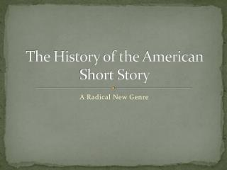 The History of the American Short Story