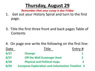 Thursday, August 29 Remember that your essay is due Friday