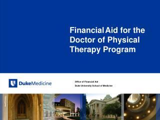 Office of Financial Aid Duke University School of Medicine