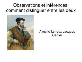 Observations et inférences: comment distinguer entre les deux