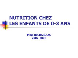 NUTRITION CHEZ  LES ENFANTS DE 0-3 ANS