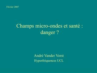 Champs micro-ondes et santé : danger ?