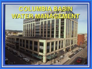 COLUMBIA BASIN  WATER MANAGEMENT