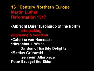 16 th  Century Northern Europe Martin Luther Reformation 1517