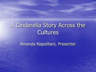 A Cinderella Story Across the Cultures