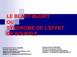 LE BLAST INJURY OU SYNDROME DE L'EFFET DE SOUFFLE