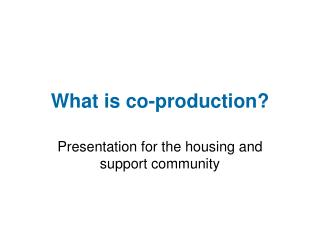What is co-production?