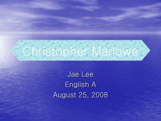 Jae Lee English A August 25, 2008