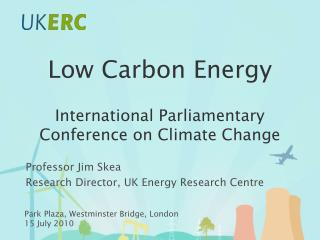 Low Carbon Energy International Parliamentary Conference on Climate Change