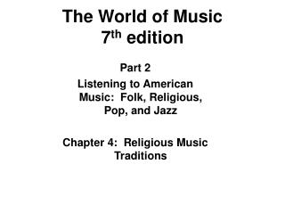 The World of Music 7 th  edition