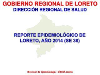 GOBIERNO REGIONAL DE LORETO DIRECCIÓN REGIONAL DE SALUD