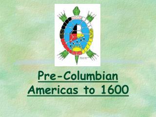 Pre-Columbian Americas to 1600