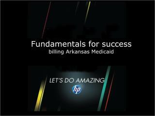 Fundamentals for success  billing Arkansas Medicaid