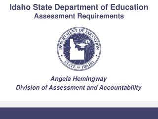 Idaho State Department of Education Assessment Requirements