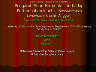 Dipresentasikan oleh Wijiyono Mahasiswa Mikrobiologi Sekolah Pasca Sarjana