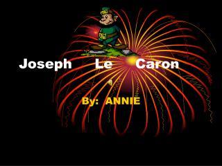Joseph     Le     Caron
