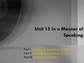 Unit 15 In a Manner of Speaking