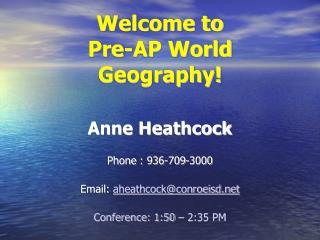 Welcome to  Pre-AP World Geography!