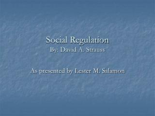 Social Regulation By: David A. Strauss