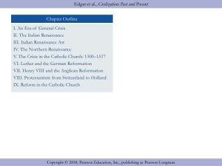 I. An Era of General Crisis II. The Italian Renaissance  III. Italian Renaissance Art