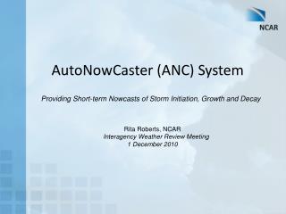 AutoNowCaster  (ANC) System