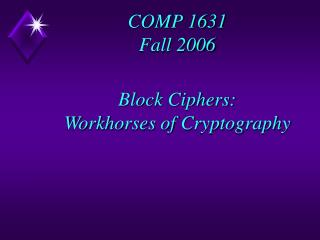 Block Ciphers: Workhorses of Cryptography