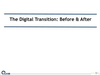 The Digital Transition: Before & After