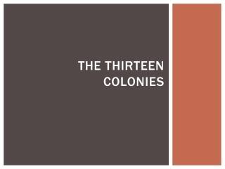 The Thirteen colonies