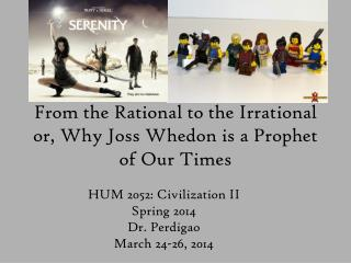 From the Rational to the Irrational or, Why Joss Whedon is a Prophet of Our Times