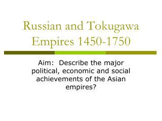 Russian and Tokugawa Empires 1450-1750