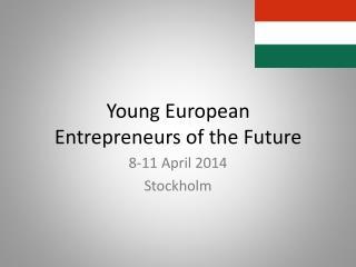 Young European Entrepreneurs of the Future