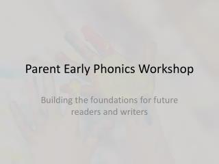 Parent  Early Phonics Workshop