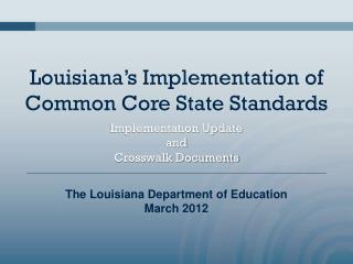Louisiana�s Implementation of Common Core State Standards