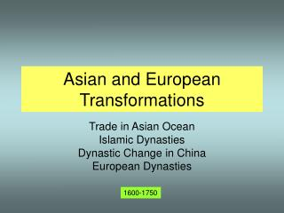 Asian and European Transformations