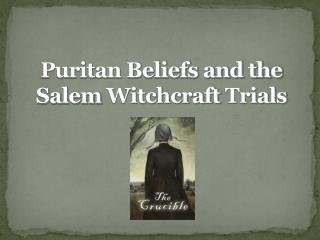 Puritan Beliefs and the Salem  Witchcraft  Trials
