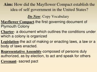 Aim:  How did the Mayflower Compact establish the idea of self government in the United States?
