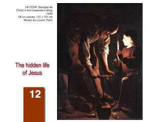 The hidden life of Jesus