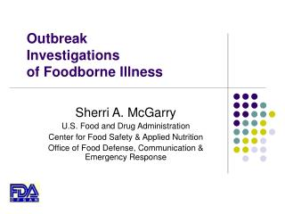 Outbreak  Investigations  of Foodborne Illness
