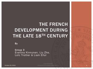 THE FRENCH DEVELOPMENT DURING THE LATE 18 TH  CENTURY